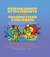 Rebuilding Attachments With Traumatized Children