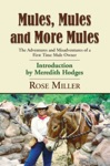 MULES MULES AND MORE MULES The Adventures And Misadventures Of A First Time Mule Owner