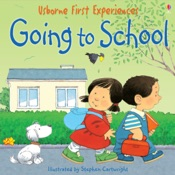 Usborne First Experiences: Going to School