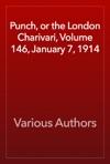 Punch Or The London Charivari Volume 146 January 7 1914