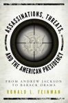Assassinations Threats And The American Presidency