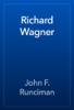 John F. Runciman - Richard Wagner ilustraciГіn