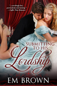 Submitting to His Lordship