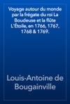 Voyage Autour Du Monde Par La Frgate Du Roi La Boudeuse Et La Flte Ltoile En 1766 1767 1768  1769