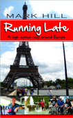 Running Late: A high-speed romp around Europe