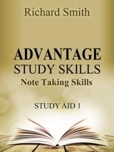 Advantage Study Skllls: Note Taking Skills (Study Aid 1)