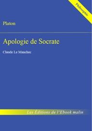 APOLOGIE DE SOCRATE (éDITION ENRICHIE)