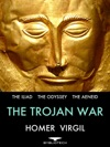 The Trojan War The Iliad The Odyssey And The Aeneid
