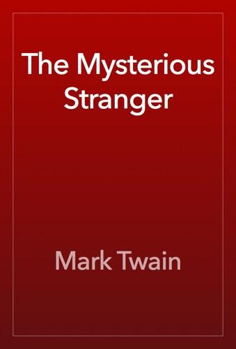 Mark Twain - The Mysterious Stranger