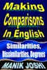 Making Comparisons In English: Similarities, Dissimilarities, Degrees