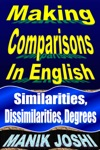Making Comparisons In English Similarities Dissimilarities Degrees