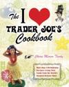 The I Love Trader Joes Cookbook