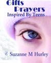 Gifts And Prayers Inspired By Teens