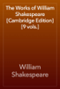 William Shakespeare - The Works of William Shakespeare [Cambridge Edition] [9 vols.] artwork