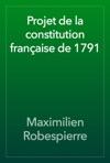 Projet De La Constitution Franaise De 1791