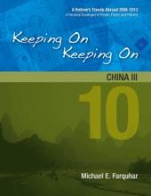 Keeping On Keeping On: 10---China III