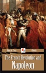 The French Revolution And Napoleon Illustrated