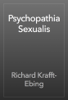 Richard Krafft-Ebing - Psychopathia Sexualis artwork