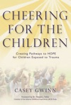Cheering For The Children Creating Pathways To HOPE For Children Exposed To Trauma