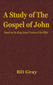 A Study of the Gospel of John