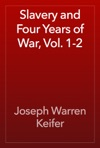 Slavery And Four Years Of War Vol 1-2