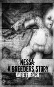Nessa: A Breeders Story
