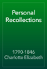 1790-1846 Charlotte Elizabeth - Personal Recollections artwork