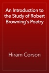 An Introduction To The Study Of Robert Brownings Poetry