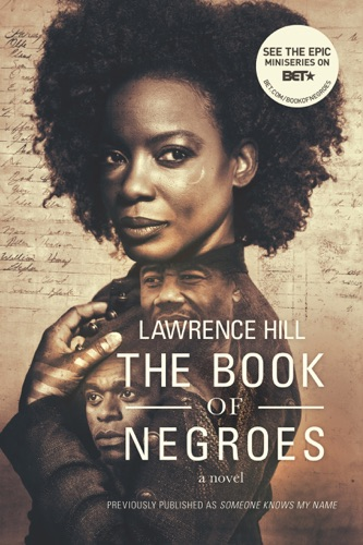 Lawrence Hill - The Book of Negroes: A Novel (Movie Tie-in Edition)  (Movie Tie-in Editions)