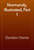 Gordon Home - Normandy, Illustrated, Part 1  artwork
