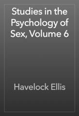 Studies in the Psychology of Sex, Volume 6