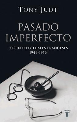 Pasado imperfecto. Los intelectuales franceses: 1944-1956 pdf Download