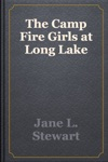 The Camp Fire Girls At Long Lake