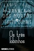 Branca dos mortos e os sete zumbis e outros contos macabros - Os três lobinhos Book Cover