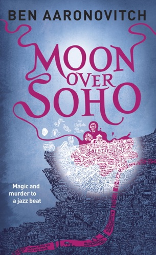 Ben Aaronovitch - Moon Over Soho