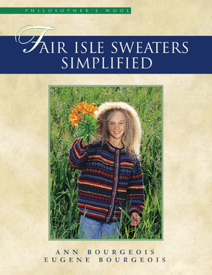 Fair Isle Sweaters Simplified - Eugene Bourgeois & Ann Bourgeois book