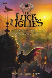 The Luck Uglies 3 Rise Of The Ragged Clover