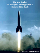 The V-2 Rocket In Analysis, Photographs & Historic Film Part I