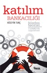 Katlm Bankacl Felsefesi Teorisi Ve Trkiye Uygulamas
