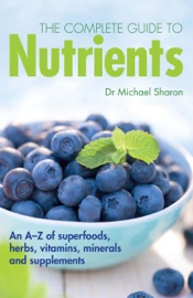 The Complete Guide To Nutrients