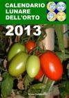 Calendario Lunare Dellorto 2013