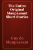 Guy de Maupassant - The Entire Original Maupassant Short Stories жЏ'ењ–