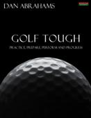 Golf Tough: Practice, Prepare, Perform and Progress