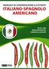 Manuale di conversazione illustrato Italiano-Spagnolo Americano