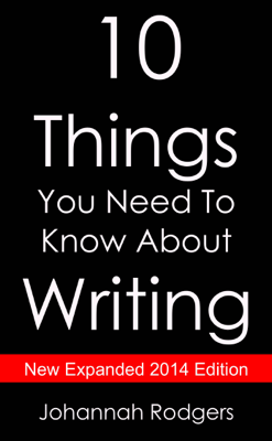 10 Things You Need to Know About Writing - Johannah Rodgers book