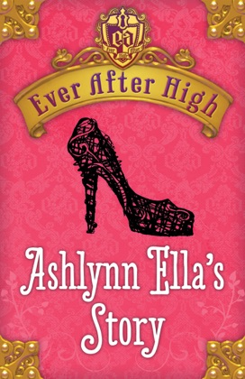 Ever After High: Ashlynn Ella's Story image