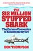 The  $12 Million Stuffed Shark - Don Thompson