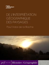 DE LINTERPRéTATION GéOGRAPHIQUE DES PAYSAGES