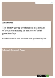 The Family Group Conference As A Means Of Decision Making In Matters Of Adult Guardianship