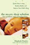 The No-Cry Sleep Solution For Toddlers And Preschoolers Gentle Ways To Stop Bedtime Battles And Improve Your Childs Sleep